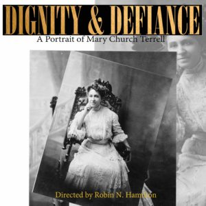 Dignity and Defiance: A Portrait of Mary Church Terrell
