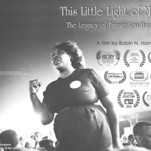 This Little Light of Mine: The Legacy of Fannie Lou Hamer